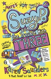 Suzy P, The Trouble With Three ebook by Karen Saunders