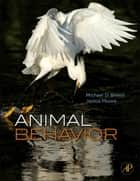 Animal Behavior ebook by Michael D. Breed,Janice Moore
