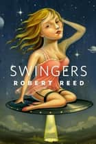 Swingers ebook by Robert Reed