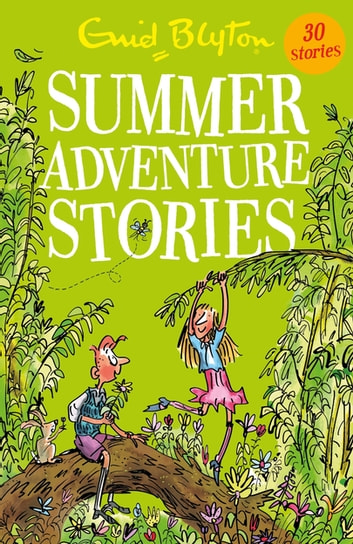 Summer Adventure Stories - Contains 25 classic tales ebook by Enid Blyton