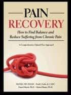 Pain Recovery ebook by Mel Pohl,Frank J. Szabo, Jr.,Daniel Shiode,Ph.D. Robert Hunter