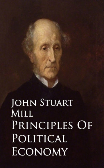 Principles Of Political Economy - ebook by John Mill