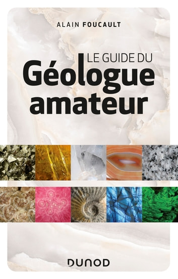 Le guide du géologue amateur - 3e éd. ebook by Alain Foucault