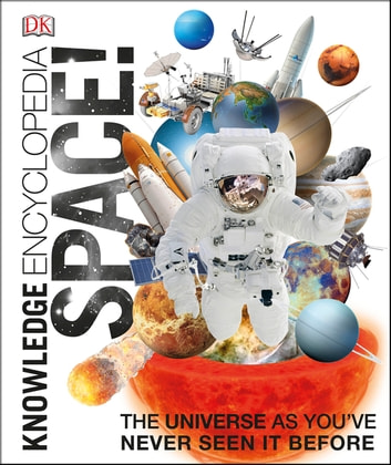Knowledge Encyclopedia Space! - The Universe as You've Never Seen it Before ebook by DK