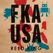 FKA USA - A Novel audiobook by Reed King