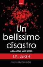 Un bellissimo disastro ebook by T.K. Leigh