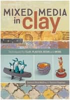 Mixed Media In Clay ebook by Darlene Olivia McElroy,Pat Chapman