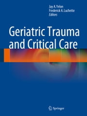 Geriatric Trauma and Critical Care ebook by
