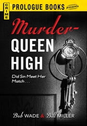Murder Queen High ebook by Bob Wade,Bill Miller