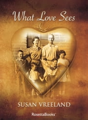What Love Sees ebook by Susan Vreeland