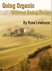 Going Organic Without Going Broke ebook by Rose Lewinson