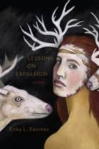 Lessons on Expulsion - Poems ebook by Erika L. Sánchez