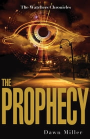 The Prophecy ebook by Dawn Miller