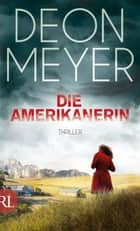 Die Amerikanerin - Thriller ebook by