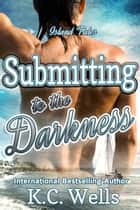 Submitting to the Darkness ebook by