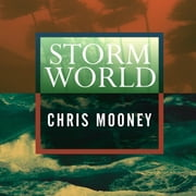 Storm World - Hurricanes, Politics, and the Battle Over Global Warming audiobook by Chris Mooney