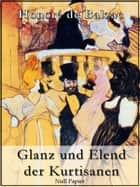 Glanz und Elend der Kurtisanen ebook by Honoré de Balzac, Felix Paul Greve