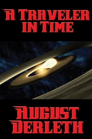 A Traveler in Time ebook by August Derleth