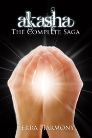 Akasha, The Complete Saga ebook by Terra Harmony