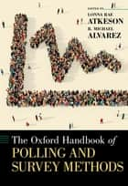 The Oxford Handbook of Polling and Survey Methods ebook by Lonna Rae Atkeson, R. Michael Alvarez