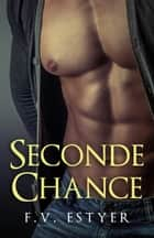 Seconde chance ebook by F.V Estyer