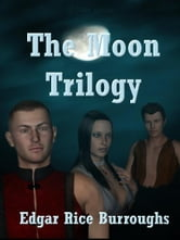 The Moon Trilogy ebook by Edgar Rice Burroughs