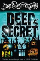 Deep Secret ebook by Diana Wynne Jones