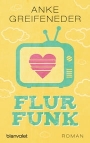 Flurfunk ebook by Anke Greifeneder