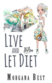 Live and Let Diet (Cozy Mystery Series) ebook by Morgana Best