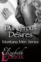 Dangerous Desires ebook by