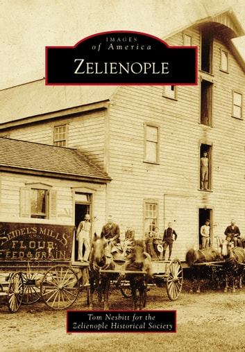 Zelienople ebook by Tom Nesbitt,Zelienople Historical Society