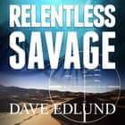 Relentless Savage audiobook by