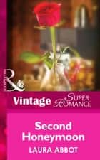 Second Honeymoon (Mills & Boon Vintage Superromance) ebook by Laura Abbot