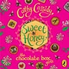 Chocolate Box Girls: Sweet Honey audiobook by Cathy Cassidy