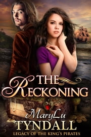 The Reckoning - Legacy of the King's Pirates, #5 ebook by MaryLu Tyndall