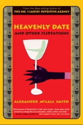 Heavenly Date and Other Flirtations ebook by Alexander McCall Smith