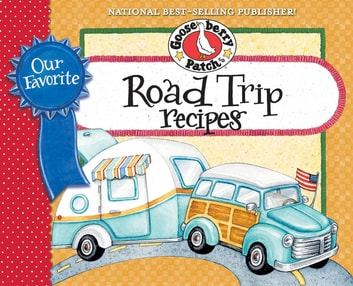 Our Favorite Road Trip Recipes eBook by Gooseberry Patch