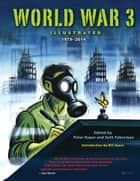 World War 3 Illustrated - 1979-2014 ebook by Peter Kuper, Bill Ayers, Seth Tobocman