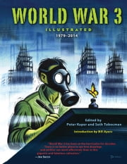 World War 3 Illustrated - 1979-2014 ebook by Peter Kuper,Seth Tobocman,Bill Ayers