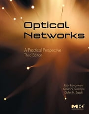 Optical Networks - A Practical Perspective ebook by Rajiv Ramaswami,Kumar Sivarajan,Galen Sasaki