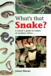 What's that Snake? ebook by Johan Marais