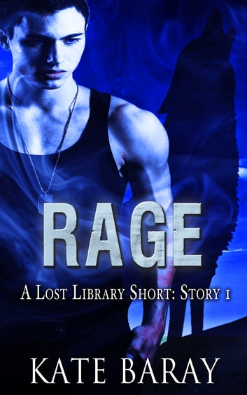 Rage - Short Story 1 ebook by Kate Baray