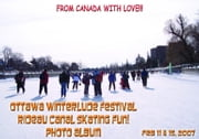 Ottawa Winterlude Festival - Rideau Canal Skating Fun! Feb 11 & 15, 2007 Photo Album (English eBook C2) ebook by Vinette, Arnold D