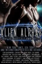 Alien Alphas: Twenty-Three Naughty Sci-Fi Romance Novellas ebook by Grace Goodwin, Cari Silverwood, Cynthia Sax,...