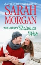 The Nurse's Christmas Wish ebook by Sarah Morgan
