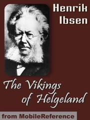 The Vikings Of Helgeland (Mobi Classics) ebook by Henrik Ibsen,William Archer (Translator)