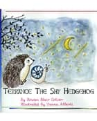 Terrance the Shy Hedgehog ebook by Rowan Blair Colver