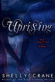 Uprising (A Collide Novel - Book Two) ebook by Shelly Crane