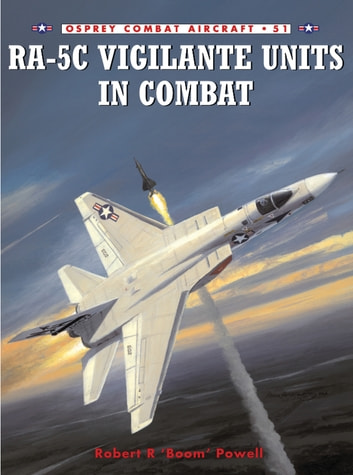 RA-5C Vigilante Units in Combat ebook by Robert R Powell