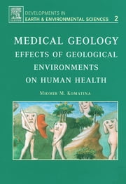 Medical Geology - Effects of Geological Environments on Human Health ebook by Miomir Komatina
